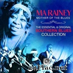 Ma Rainey - The Essential & Original Southern Blues Collection (Remastered Deluxe Edition) (2021) FLAC