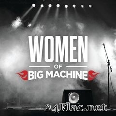 - Women Of Big Machine (2021) FLAC