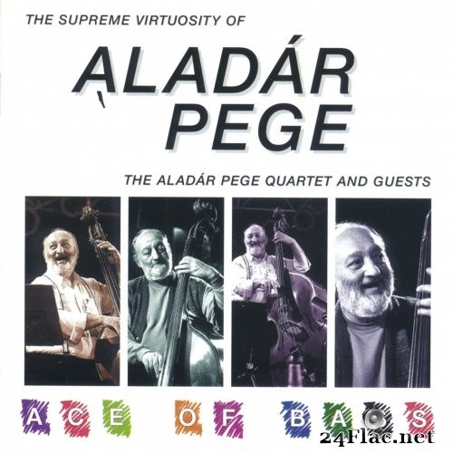 Aladár Pege - Ace of Bass (1996) Hi-Res
