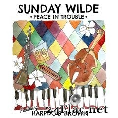 Sunday Wilde - Peace In Trouble (2021) FLAC