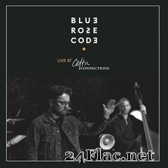 Blue Rose Code - Live At Celtic Connections (2021) FLAC