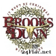 Brooks & Dunn - It Won't Be Christmas Without You (Deluxe Version) (2020) FLAC