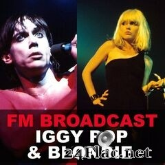 Iggy Pop & Blondie - FM Broadcast Iggy Pop & Blondie (2020) FLAC