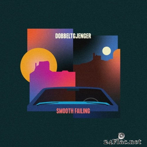 Dobbeltgjenger - Smooth Failing (2021) Hi-Res