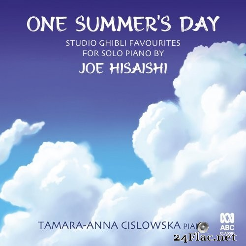 Tamara-Anna Cislowska - One Summer's Day: Studio Ghibli favourites for solo piano by Joe Hisaishi (2021) Hi-Res