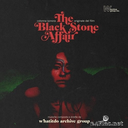Whatitdo Archive Group - The Black Stone Affair (2021) Hi-Res