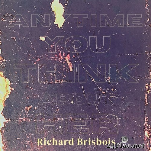 Richard Brisbois - Anytime You Think About Her (2021) Hi-Res
