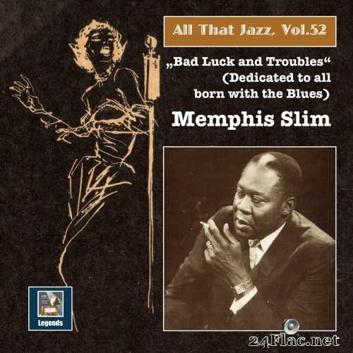 Memphis Slim - All That Jazz, Vol. 52: Memphis Slim - Bad Luck & Troubles (Remastered) (1972/2015) Hi-Res