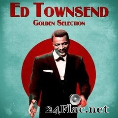 Ed Townsend - Golden Selection (Remastered) (2021) FLAC