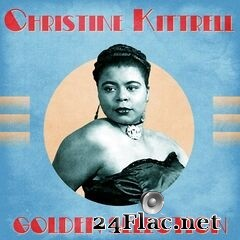 Christine Kittrell - Golden Selection (Remastered) (2021) FLAC