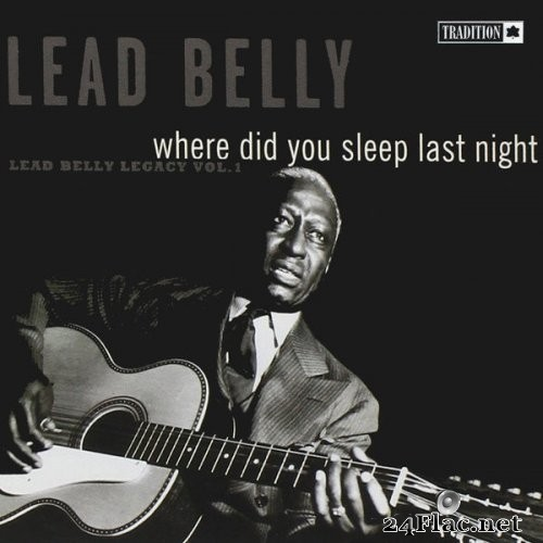 Lead Belly - Where Did You Sleep Last Night, Vol 1 (1965) Hi-Res