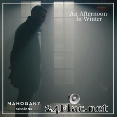 Matthew and The Atlas - An Afternoon in Winter (Mahogany Sessions) (2020) FLAC