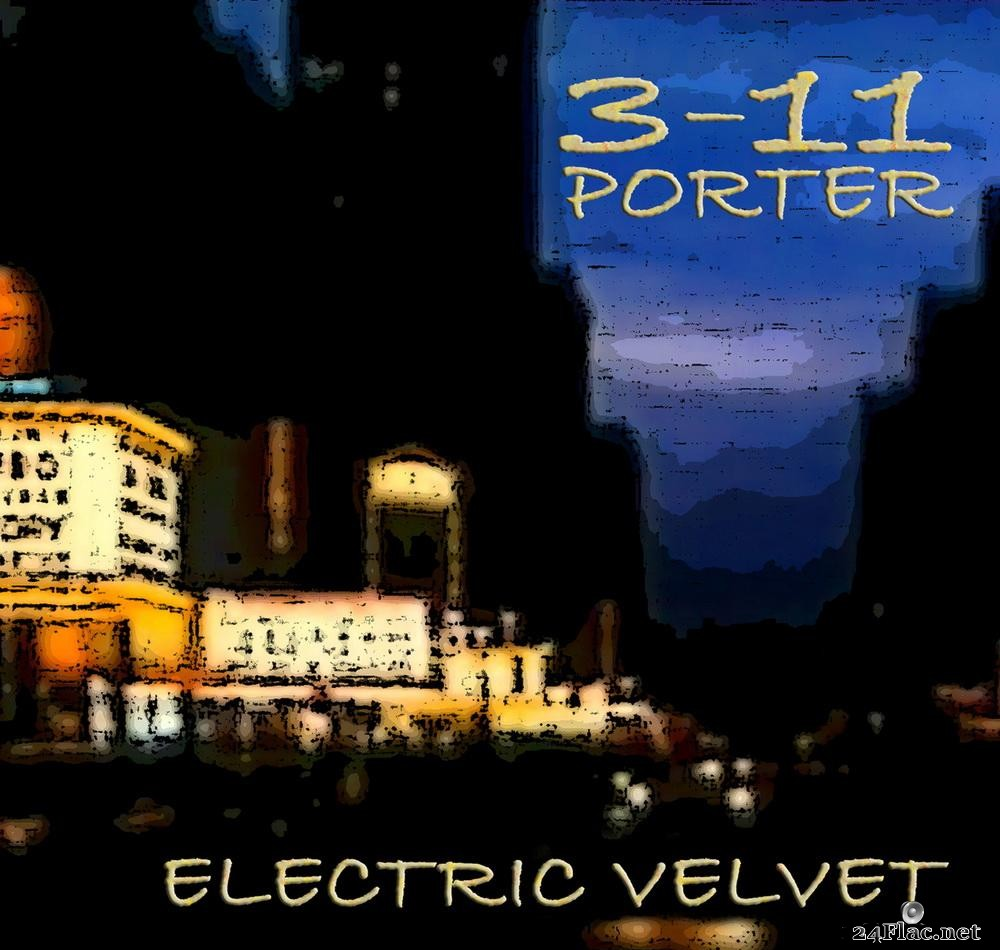 3-11 Porter - Electric Velvet (2014) [FLAC (tracks)]