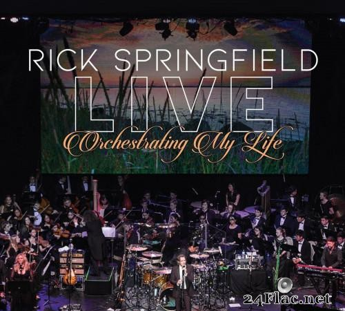 Rick Springfield - Orchestrating My Life (Live) (2021)  [FLAC (tracks)]
