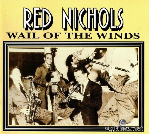 Red Nichols - Wail Of The Winds (1939-1940/1998) [FLAC (tracks + .cue)]