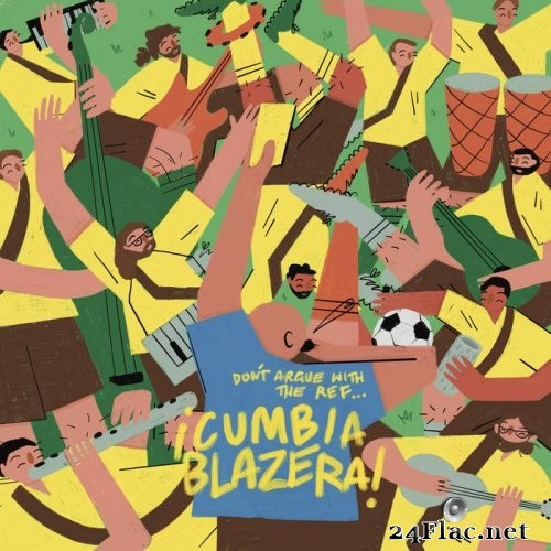 Cumbia Blazera - Don't Argue with the Ref! (2021) Hi-Res