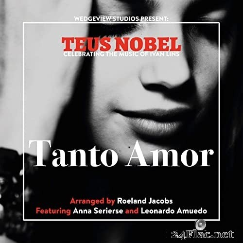 Teus Nobel - Tanto Amor, The Music Of Ivan Lins (2021) Hi-Res