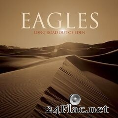 Eagles - Long Road Out of Eden (2021) FLAC