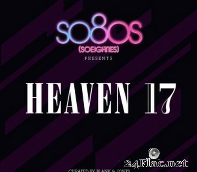 Heaven 17 & Blank & Jones - So80s (Soeighties) Presents Heaven 17 (2011) [FLAC (tracks + .cue)]