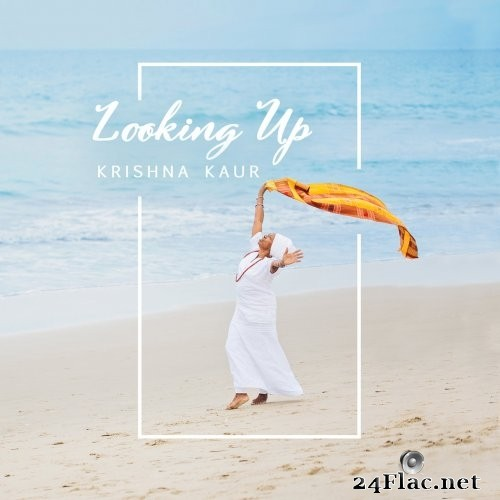 Krishna Kaur - Looking Up (2021) Hi-Res