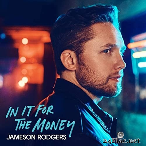 Jameson Rodgers - In It for the Money EP (2021) Hi-Res