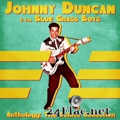 Johnny Duncan & The Bluegrass Boys - Anthology: The Deluxe Collection (Remastered) (2021) FLAC