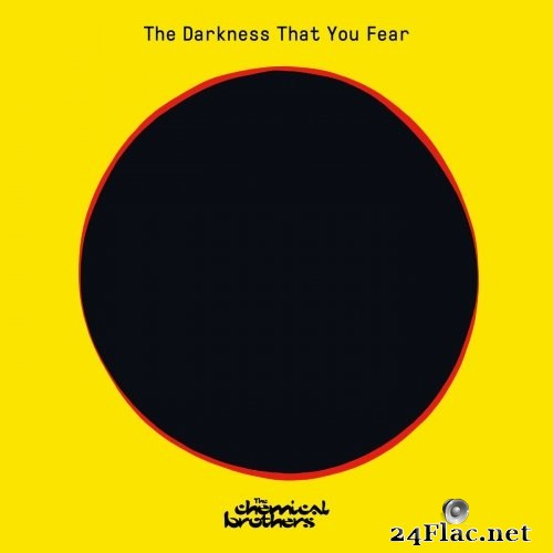 The Chemical Brothers - The Darkness That You Fear (Single) (2021) Hi-Res