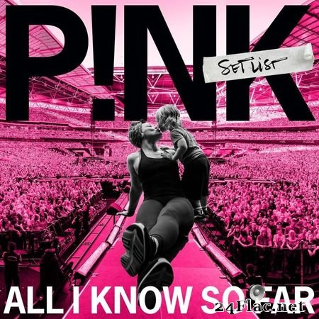 P!nk - All I Know So Far (2021) FLAC
