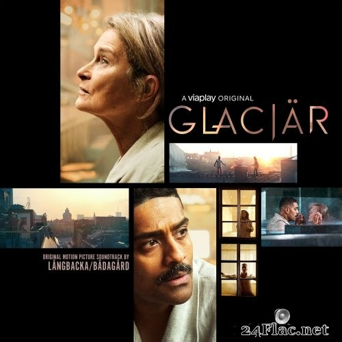 Långbacka/Bådagård - Glaciär (Original Motion Picture Soundtrack) (2021) Hi-Res