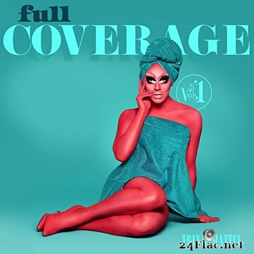 Trixie Mattel - Full Coverage Vol. 1 (2021) Hi-Res