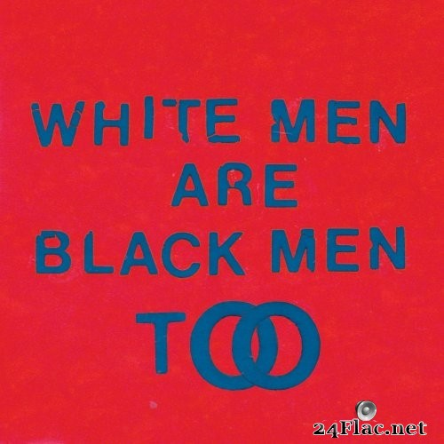 Young Fathers - White Men Are Black Men Too (2015) Hi-Res
