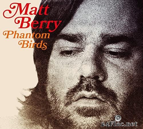 Matt Berry - Phantom Birds (2020) [FLAC (tracks)]