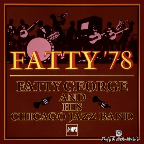 Fatty George and his Chicago Jazz Band - Fatty '78 (2017) Hi-Res
