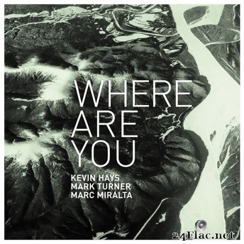 Kevin Hays - Where Are You? (2019) Hi-Res