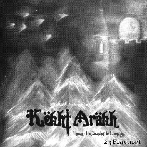 Këkht Aräkh - Through the Branches to Eternity (EP) (2018) Hi-Res