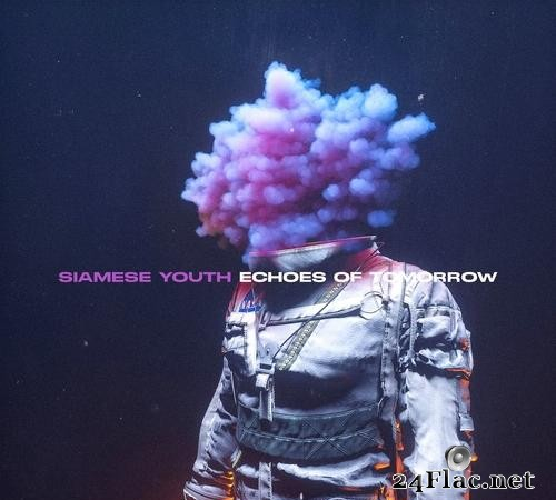 Siamese Youth - Echoes of Tomorrow (2021) [FLAC (tracks)]
