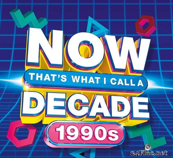 VA - NOW That's What I Call A Decade 1990s (2021)[FLAC (tracks)]