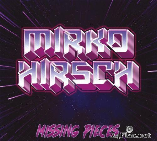 Mirko Hirsch - Missing Pieces - From Obsession to Desire (2021) [FLAC (tracks)]