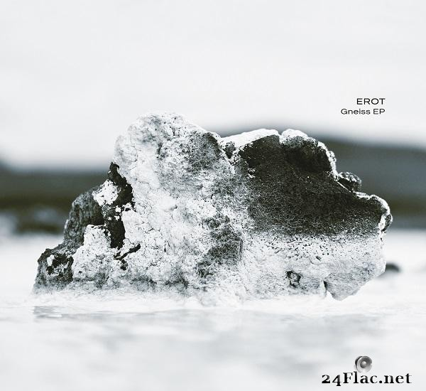 Erot - Gneiss EP (2021) [FLAC (tracks)]
