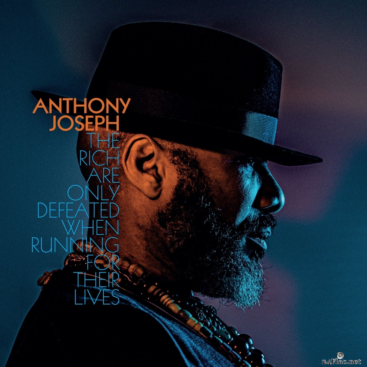Anthony Joseph - The Rich Are Only Defeated When Running for Their Lives (2021) FLAC + Hi-Res