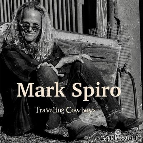 Mark Spiro - Traveling Cowboys (2021) Hi-Res