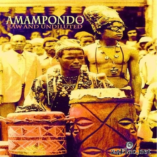 Amampondo - Raw and Undiluted (Remastered) (2005/2021) Hi-Res
