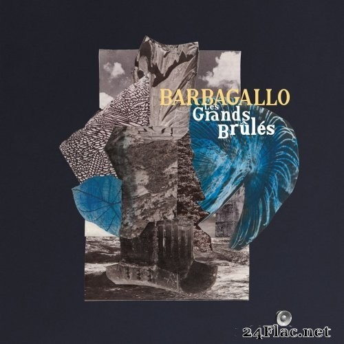 Barbagallo - Les Grands Brûlés (2021) Hi-Res