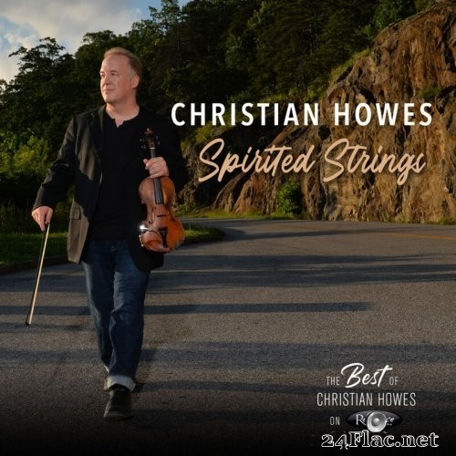 Christian Howes - Spirited Strings- The Best of Christian Howes on Resonance (2020) Hi-Res