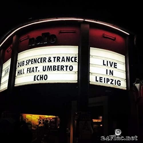 Dub Spencer & Trance Hill, Umberto Echo - Live in Leipzig (2019) Hi-Res